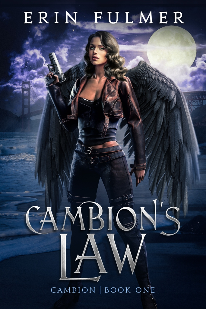 A book cover showing a winged woman holding a pistol, with the Golden Gate Bridge and a full moon in the background. Text says ERIN FULMER - CAMBION'S LAW - Cambion Book 1